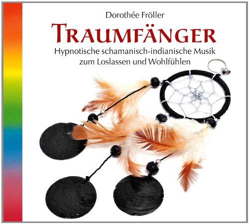 Traumfänger. Hypnotische schamanisch-indianische Musik, CD schamanische Musik