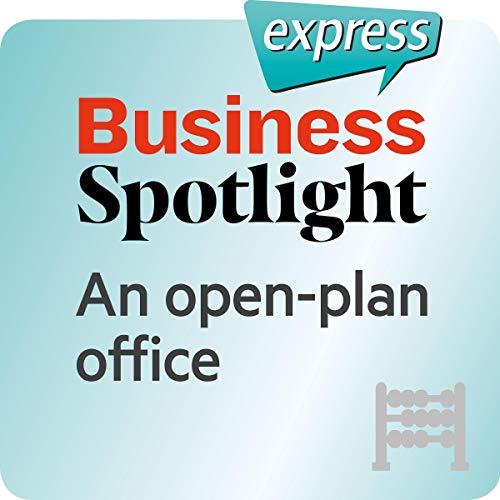 Business Spotlight express - Grundkenntnisse: Wortschatz-Training Business-Englisch - Ein Großraumbüro                   Autor:                                                                                                                                 div.                               Sprecher:                                                                                                                                 div.                      Spieldauer: 15 Min.     Noch nicht bewertet     Gesamt 0,0