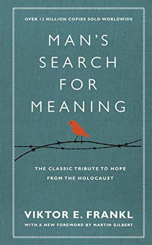 Man's Search For Meaning: The classic tribute to hope from the Holocaust (With New Material)の詳細を見る