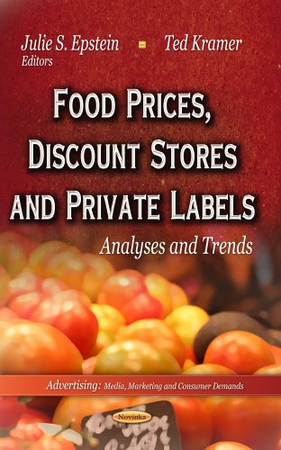 Food Prices, Discount Stores & Private Labels (Advertising: Media, Marketing and Consumer Demands - Food Science and Technology)