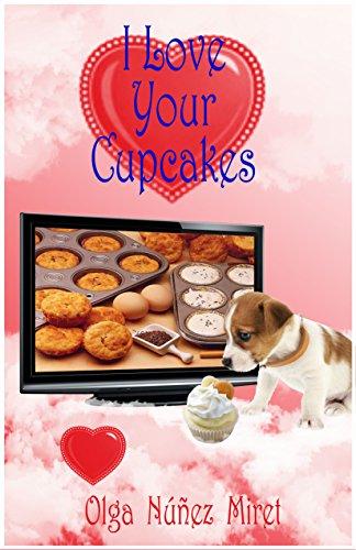 I Love Your Cupcakes by [Olga Núñez Miret, Lourdes Vidal]