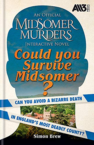 Could You Survive Midsomer?: Can you avoid a bizarre death in England's most dangerous county?