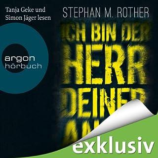 Ich bin der Herr deiner Angst (Kostenlose Hörprobe)                   Autor:                                                                                                                                 Stephan M. Rother                               Sprecher:                                                                                                                                 Tanja Geke,                                                                                        Simon Jäger                      Spieldauer: 1 Std. und 8 Min.     160 Bewertungen     Gesamt 3,7