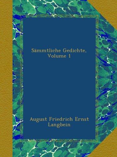 Sämmtliche Gedichte, Volume 1