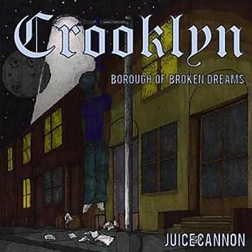 """Crooklyn """"Borough of Broken Dreams"""""""