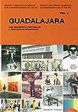 GUADALAJARA (VOL. 2): Una geografía particular (Grupos y Espacios en México. Arte contemporáneo de los 90)
