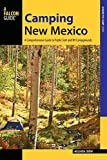 Camping New Mexico: A Comprehensive Guide to Public Tent and RV Campgrounds (State Camping Series)