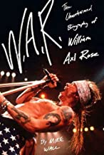 W.A.R.: The Unauthorized Biography of William Axl Rose