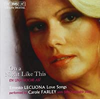 Ernesto Lecuona: Love Songs by Carole Farley (2013-05-03)