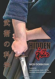 Hidden: A Series of Scientific Articles on Secret Techniques and Tactics of Japanese-Okinawan Martial Arts
