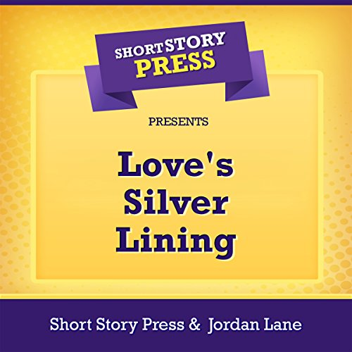 Short Story Press Presents Love's Silver Lining audiobook cover art