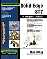 Solid Edge ST7 for Designers by Prof. Sham Tickoo Purdue Univ. Cadcim Technologis(2015-01-28)