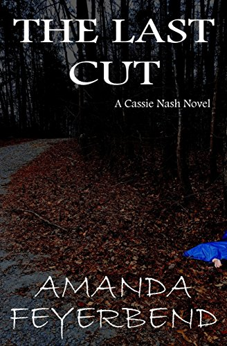 Download The Last Cut: A Cassie Nash Novel (Pruitt County Mysteries) 1522981403