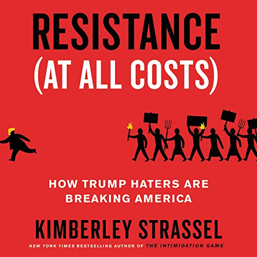 Resistance (at All Costs) Audiobook By Kimberley Strassel cover art