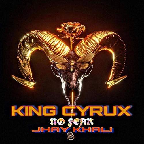 King Cyrux & Jhay Khali