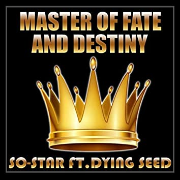 Master of Fate and Destiny (feat. Dying Seed)