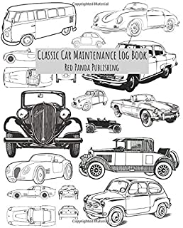 Classic Car Maintenance Log Book: For Classic Car / Antique Automobile / Vintage Car Owners | Illustrations of Vintage Vehicles: Volkswagen T2, MG ... Ferrari, Fiat Balilla, Volga and many more