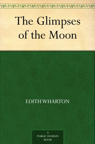 Download The Glimpses of the Moon (English Edition) B0082RHM5Y