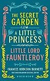 Frances Hodgson Burnett: The Secret Garden, A Little Princess, Little Lord Fauntleroy (LOA #323) (Library of America, 323)