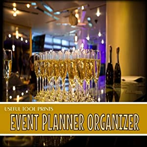 """Useful Tool Prints Event Planner Organizer: Wedding Event Planner Birthday Party Planning Cream Paper 102 Pages 8.5""""x8.5"""" Matte Cover Finish Book 01"""