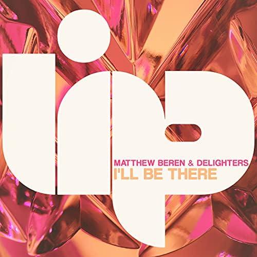 Matthew Beren & Delighters