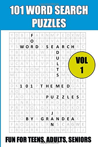 101 Themed Word Search Puzzles, Volume 1: Fun For Teens, Adults, Seniors