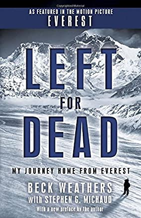 Left for Dead (Movie Tie-in Edition): My Journey Home from Everest by Beck Weathers (2015-09-15)