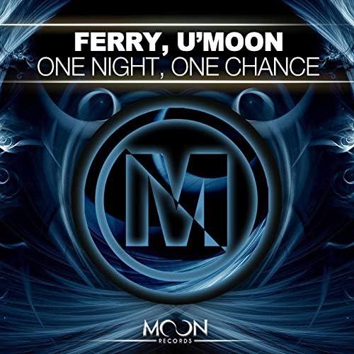 Ferry & U'Moon