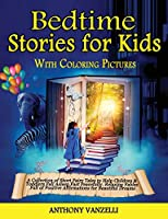 Bedtime Stories for Kids: A Collection of Short Fairy Tales to Help Children and Toddlers Fall Asleep Fast Peacefully. Relaxing Fables Full of Positive Affirmations for Beautiful Dreams.