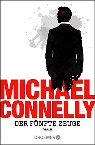 Der fünfte Zeuge: Thriller (Die Mickey-Haller-Serie 4)