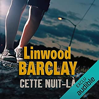 Cette nuit-là                   Written by:                                                                                                                                 Linwood Barclay                               Narrated by:                                                                                                                                 Éric Aubrahn                      Length: 11 hrs and 26 mins     26 ratings     Overall 4.4