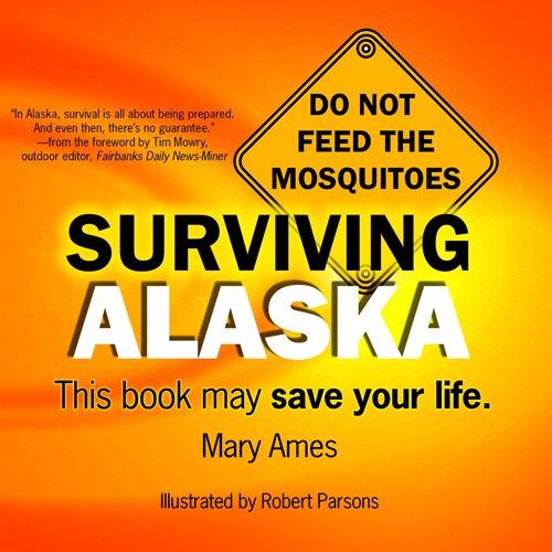 Surviving Alaska: This Book May Save Your Life