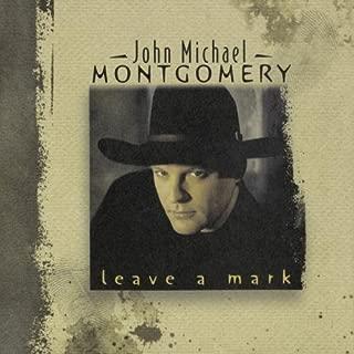 john michael montgomery leave a mark