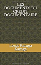 LES DOCUMENTS DU CREDIT DOCUMENTAIRE (French Edition)