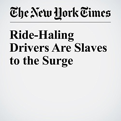 Ride-Haling Drivers Are Slaves to the Surge copertina