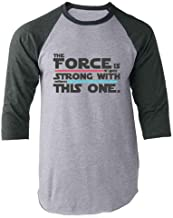 The Force is Strong with This One Raglan Baseball Tee Shirt