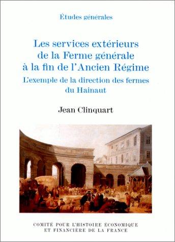 Les services extérieurs de la Ferme générale à la fin de l'Ancien régime : L'exemple de la direction des fermes du Hainaut