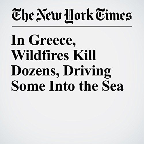 In Greece, Wildfires Kill Dozens, Driving Some Into the Sea copertina