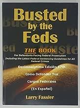 Como Defender Tus Cargos Federales El Libro Para Acusados Arrestados 2018 18ª edición