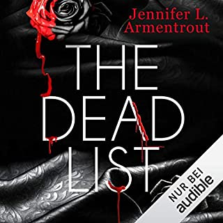 The Dead List                   Autor:                                                                                                                                 Jennifer L. Armentrout                               Sprecher:                                                                                                                                 Dagmar Bittner                      Spieldauer: 13 Std. und 15 Min.     63 Bewertungen     Gesamt 4,2