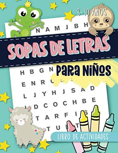 Sopas de letras para niños: libro de actividades: 3-10 años