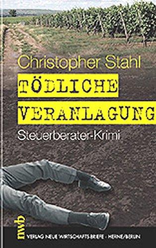 Tödliche Veranlagung: Steuerberater-Krimi.