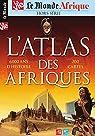 Le Monde Afrique - HS, n°32 : Atlas des Afriques par Monde