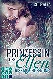 Prinzessin der Elfen 2: Riskante Hoffnung: Bestseller Fantasy-Liebesroman in fünf Bänden (2)