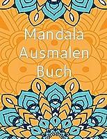 Mandala-Malbuch: Erstaunliche Auswahl an stressabbauenden und entspannenden Mandalas, Ausmalbilder fuer Meditation und Achtsamkeit