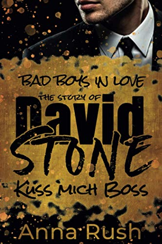 The Story of David Stone - Küss mich Boss: Ein Bad Boss Liebesroman (Bad Boys in love, Band 1)