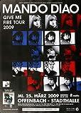 Mando Diao - Give Me Fire, Frankfurt 2009 »