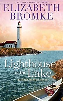 Lighthouse on the Lake: A Birch Harbor Novel (Book 2) by [Elizabeth Bromke]