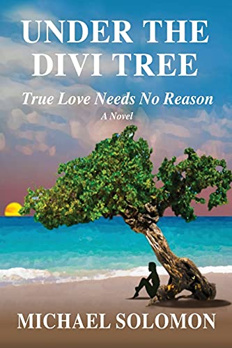 Under the Divi Tree: True Love Needs No Reason