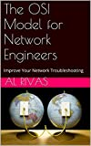 The OSI Model for Network Engineers: Improve Your Network Troubleshooting (English Edition)